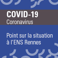 COVID-19 : Point sur la situation à l'ENS Rennnes